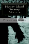 Honey Island Swamp Monster Documentations - Dana Holyfield