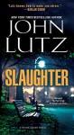 Slaughter (A Frank Quinn Novel) - John Lutz