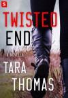 Twisted End - Tara Q. Thomas
