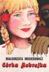 Córka Robrojka (Jeżycjada, #11) - Małgorzata Musierowicz