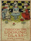 Alice In Wonderland Through The Looking Glass: Illustrated - Lewis Carroll, John Tenniel, McLoughlin Brothers