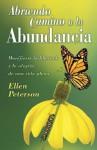 Abriendo Camino a la Abundancia: Manifieste la Libertad y la Alegria de una Vida Plena - Ellen Peterson, Edgar Rojas