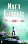 De Ooggetuige - Iris Bol, Marcel Rouwé, Nora Roberts