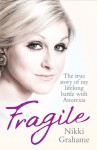 Fragile - Nikki Grahame