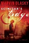 Scimitar's Edge: A Novel - Marvin Olasky
