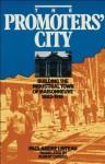 The Promoters' City: Building the Industrial Town of Maisonneuve 1883-1918 - Paul-André Linteau, Robert Chodos