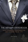 The Mensch Handbook: How to Embrace Your Inner Stud and Conquer the Big City - Max Gross