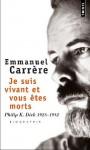 Je suis vivant et vous êtes morts - Emmanuel Carrère
