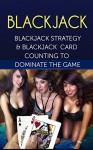 Blackjack: Blackjack Basics (Blackjack Strategy, Blackjack Card Counting, Blackjack Books, Blackjack Strategy Card) - Matthew White