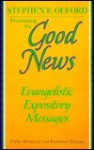 Proclaiming the Good News: Evangelistic Expository Messages - Stephen F. Olford