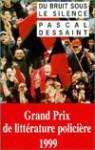 Du bruit sous le silence - Pascal Dessaint