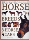 The Ultimate Encyclopedia of Horse Breeds & Horse Care - Judith Draper