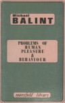 Problems of Human Pleasure and Behaviour (Maresfield Library) - Michael Balint