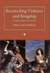 Reconciling Violence and Kingship: A Study of Judges and 1 Samuel - Marty Alan Michelson