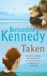 Taken - Bernardine Kennedy