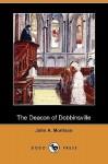 The Deacon of Dobbinsville (Dodo Press) - John A. Morrison