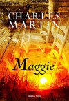 Maggie (Maggie #2) - Charles Martin, Benda Klára