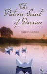 The Patron Saint of Dreams: Essays - Philip Gerard