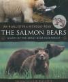 The Salmon Bears: Giants of the Great Bear Rainforest - Ian McAllister