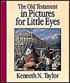The Old Testament In Pictures For Little Eyes - Kenneth N. Taylor