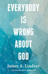 Everybody Is Wrong About God - James A. Lindsay, Peter Boghossian