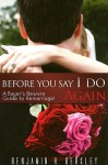 Before You Say I Do Again: A Buyer's Beware Guide to Remarriage - Benjamin H. Berkley