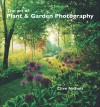 The Art of Flower & Garden Photography - Clive Nichols
