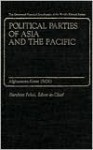 Political Parties of Asia and the Pacific: Vol. 1, Afghanistan-Korea (Rok) - Haruhiro Fukui, Colin Hughes, J.A.A. Stockwin, Iqbal Narain, Raj Vasil, Tatsuo Yamada