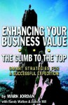 Enhancing Your Business Value...the Climb to the Top - Mark Jordan, Randy Walton, Judson Hill