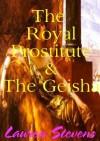 The Royal Prostitute & The Geisha - Lauren Stevens