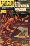Classics Illustrated 131 of 169 : The Covered Wagon - Emerson Hough