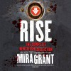 Rise: A Newsflesh Collection - Mira Grant