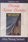 Menuju Kamar Durhaka: Sepilihan Cerita Pendek Karya Sastrawan Eksil - Utuy Tatang Sontani, Ajip Rosidi