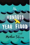 The Hundred-Year Flood - Matthew Salesses