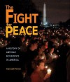 The Fight for Peace: A History of Anti-War Movements in America - Ted Gottfried