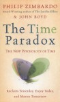 The Time Paradox: The New Psychology of Time - Philip G. Zimbardo, John Boyd