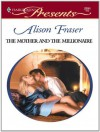 The Mother and the Millionaire (Harlequin Presents) - Alison Fraser