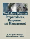Workplace Disaster Preparedness Response and Management - R Paul Maiden, Rich Paul, Christina Thompson