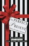 The Perfect Present: The Ultimate Gift Guide for Every Occasion - Robyn Freedman Spizman