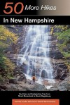 Explorer's Guide 50 More Hikes in New Hampshire: Day Hikes and Backpacking Trips from Mount Monadnock to Mount Magalloway - Daniel Doan, Ruth Doan MacDougall