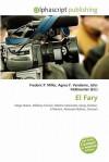 El Fary - Frederic P. Miller, Agnes F. Vandome, John McBrewster