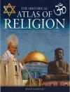 The Historical Atlas of Religion - Jeremy Harwood