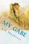 My Gabe - S. A. Monkress