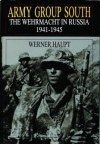 Army Group South: The Wehrmacht in Russia 1941-1945 (Schiffer Military History) - Werner Haupt