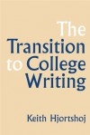 The Transition to College Writing - Keith Hjortshoj