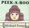 Peek-A-Boo (Board Book) - Michael Evans