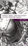 Heresy, Magic and Witchcraft in Early Modern Europe - Gary K. Waite