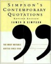 Simpson's Contemporary Quotations Revised Edition: Most Notable Quotes From 1950 to the Present, The - James B. Simpson