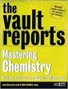 The Vault Reports Guide to Mastering Chemistry - Vault.Com Inc, Jason Chin