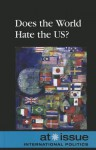 Does the World Hate the US? - Noah Berlatsky